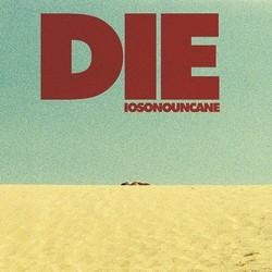 IOSONOUNCANE Die